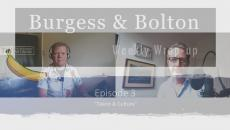 Burgess & Bolton | Episode 3