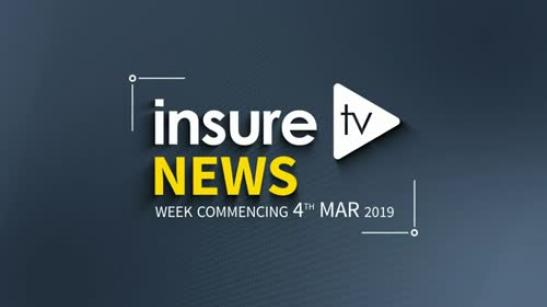 Insure TV News | 4th March 2019